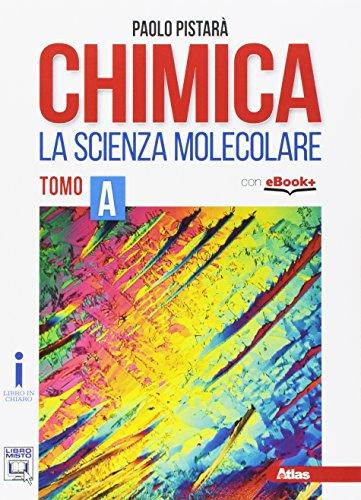 Chimica la scienza molecolare. Per le Scuole superiori. Con e-book. Con espansione online