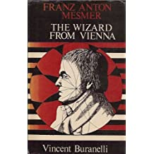 Franz Anton Mesmer__The Wizard From Vienna