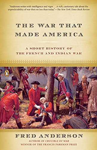 The War That Made America: A Short History of the French and Indian War - Indian Wars American