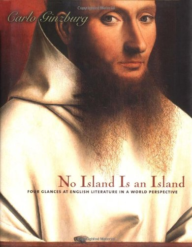 No Island Is an Island: Four Glances at English Literature in a World Perspective (Italian Academy Lectures)