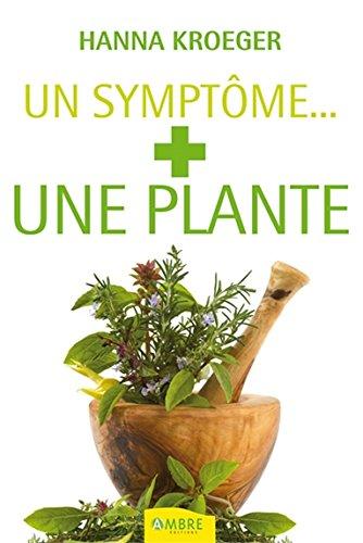 Un symptome... + une plante
