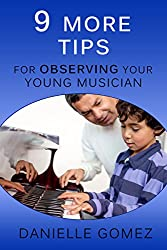 9 MORE Tips for Observing Your Young Musician (English Edition)