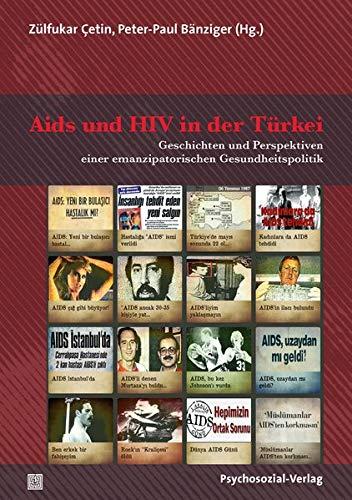 Aids und HIV in der Türkei: Geschichten und Perspektiven einer emanzipatorischen Gesundheitspolitik (Angewandte Sexualwissenschaft)