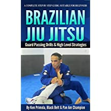 Brazilian Jiu Jitsu Guard Passing Drills And Strategies: This is a BJJ Guard Passing Roadmap For Beginners Or Those Looking For Review: (English Edition)