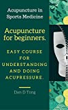 Acupuncture for beginners: Easy course for understanding and doing acupressure. (English Edition)