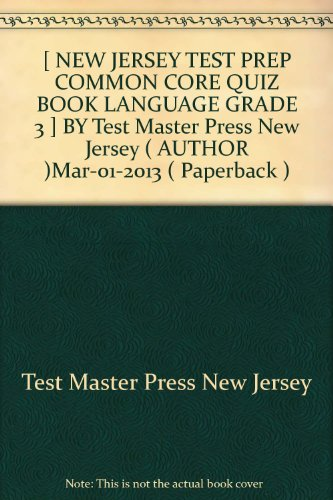 [ NEW JERSEY TEST PREP COMMON CORE QUIZ BOOK LANGUAGE GRADE 3 ] BY Test Master Press New Jersey ( AUTHOR )Mar-01-2013 ( Paperback )