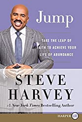 Jump: Take the Leap of Faith to Achieve Your Life of Abundance by Steve Harvey (2016-12-01)