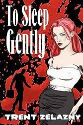 To Sleep Gently by Trent Zelazny (2012-05-04)