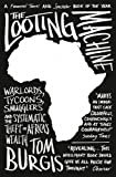 The Looting Machine by Tom Burgis (2016-04-07)