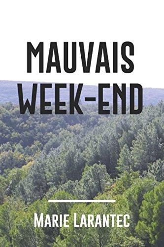 Mauvais Week-end par Marie Larantec
