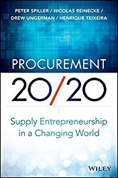 Procurement 20/20: Supply Entrepreneurship in a Changing World by Peter Spiller (2013-12-16)
