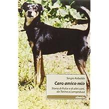 Caro amico mio. Storia di Pulce e di altri cani, da Torino a Lampedusa
