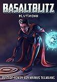Blutmond (Basaltblitz 3) von Markus Tillmanns