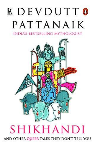 Shikhandi: And Other Tales They Don't Tell You por Devdutt Pattanaik