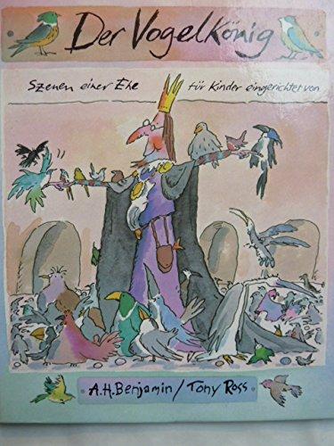 Der Vogelkönig. Szenen einer Ehe