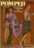 Pompeji : Kunst u. Leben in Pompeji u. Herculaneum. Michael Grant. [Dt. Übers.: Christoph Schwingenstein ... Zeichn.: Fiorenzo Georgi] -