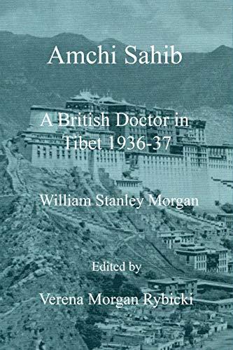 Amchi Sahib: A British Doctor in Tibet 1936-37 (English Edition)