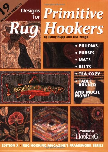 Designs for Primitive Rug Hookers (Rug Hooking Magazine's Framework) -
