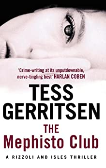 The Mephisto Club: (Rizzoli & Isles series 6) by [Gerritsen, Tess]