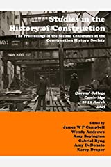 Studies in Construction History: the proceedings of the Second Construction History Society Conference by James Campbell (2015-09-23) Paperback