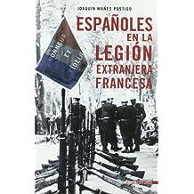 Españoles En La Legion Extranjera Francesa (Historia Inedita)