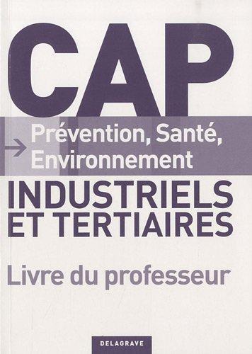 CAP Prévention, Santé, Environnement, Industriels et tertiaires : Livre du professeur