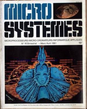 MICRO SYSTEMES [No 16] du 01/03/1981 - MICROPROCESSEURS - MICRO-ORDINATEURS - INFORMATIQUE APPLIQUEE par Collectif
