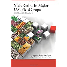 Yield Gains in Major U.S. Field Crops (Cssa Special Publications) by Stephen Smith (2014-05-15)
