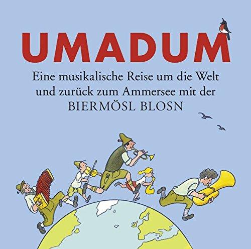 Rundumadum - Eine Musikalische Reise um die Welt und zurück zum Ammersee (Wieder Zu Hause Dvd)