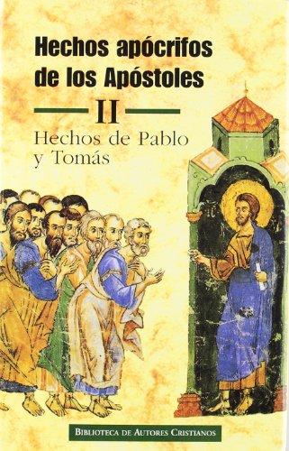 Hechos apócrifos de los Apóstoles. II: Hechos de Pablo y Tomás: 2 (NORMAL)