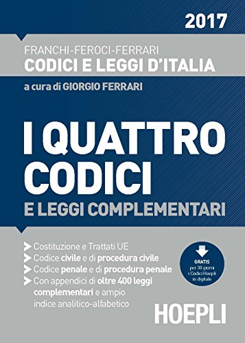 I quattro codici 2017 e leggi complementari. Costituzione e trattati UE. Codice civile e di procedura civile. Codice penale e di procedura penale
