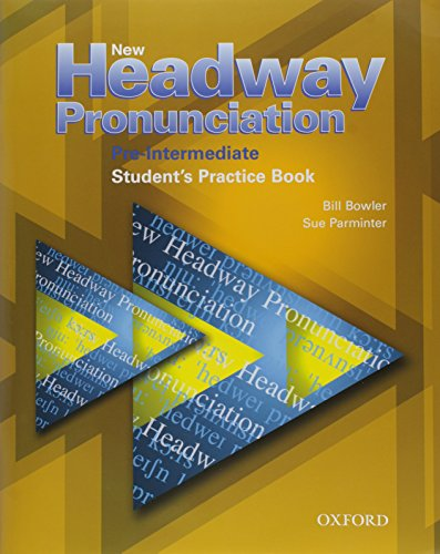 New Headway Pronunciation Course Pre-Intermediate: New Headway Pronunciation Pre-Intermediate: Student's Practice Book and Audio CD Pack: Student's Practice Book Pre-intermediate lev