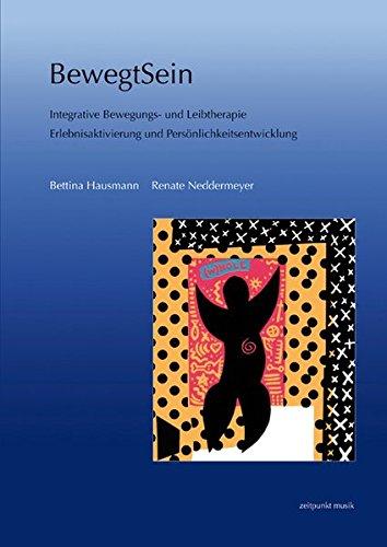 BewegtSein: Integrative Bewegungs- und Leibtherapie. Erlebnisaktivierung und Persönlichkeitsentwicklung (zeitpunkt musik)