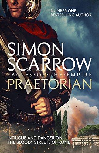 Praetorian (Eagles of the Empire 11): Cato & Macro: Book 11 ...