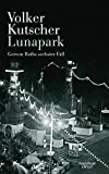 Image of Lunapark: Gereon Raths sechster Fall (Die Gereon-Rath-Romane, Band 6)