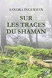 Sur les traces du shaman