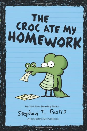 The Croc Ate My Homework: A Pearls Before Swine Collection (Pearls Before Swine Kids)