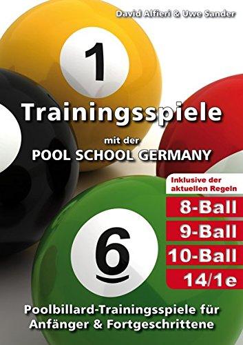 Trainingsspiele mit der POOL SCHOOL GERMANY: Poolbillard-Trainingsspiele für Anfänger & Fortgeschrittene inklusive der aktuellen Poolbillard-Regeln (Regeln Billard)