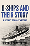 Q-Ships and Their Story (English Edition)