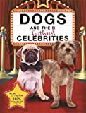 Dogs and Their Faithful Celebrities