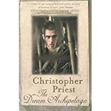The Dream Archipelago by Christopher Priest (2009-11-12)