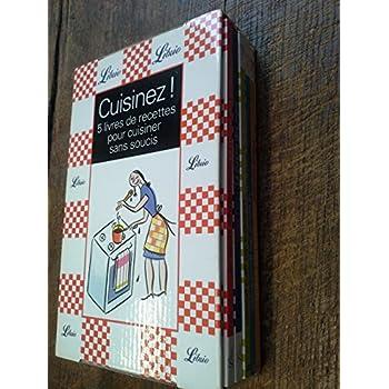 Cuisinez ! 5 livres de recettes pour cuisiner sans soucis : la cuisine des maris, des gens pressés, des gourmandes, des amants, des enfants sous emboîtage -