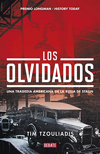 Los olvidados: Una tragedia americana en la Rusia de Stalin (Debate)