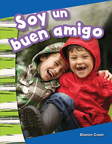 Soy un buen amigo (I Am a Good Friend) (Social Studies Readers : Content and Literacy) por Teacher Created Materials