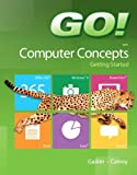 GO! with Computer Concepts Getting Started by Jill Carney (2013-07-15)
