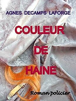Couleur de haine - Agnès Decamps Laforge