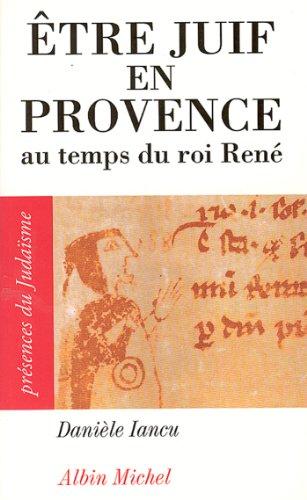 Être juif en Provence au temps du roi René par Danièle Iancu