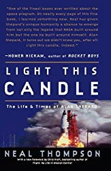 Light This Candle: The Life and Times of Alan Shepard by Neal Thompson (2005-03-22)