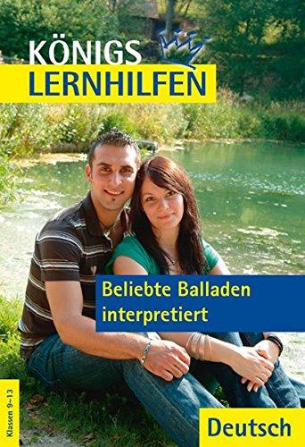 Königs Lernhilfen - Beliebte Balladen interpretiert. 9.-13 Schuljahr