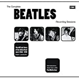 The Complete Beatles Recording Sessions: The Official Story of the Abbey Road Years 1962-1970 by Mark Lewisohn (2013-08-05)
